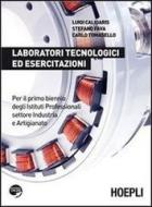 Laboratori tecnologici ed esercitazioni. Con espansione online. Per il biennio degli Ist. professionali per l'industria e l'artigianato