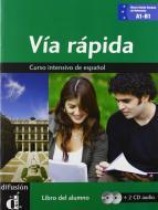 Via rapida. Libro del alumno. Per il Liceo linguistico. Con 2 CD Audio. Con e-book. Con espansione online vol.2