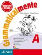 Grammaticalmente. Vol. A-B. Con prove INVALSI. Ediz. rossa. Per la Scuola media. Con CD-ROM. Con espansione online