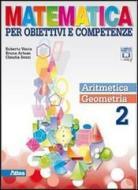 Matematica per obiettivi e competenze. Per la Scuola media. Con espansione online vol.2