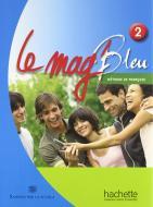 Le Mag' bleu. Methode de français. Italie. Per la Scuola media. Con CD Audio vol.2