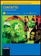 Contatto. Corso di italiano per stranieri. Manuale per lo studente. Per le Scuole. Livello A1-A2. Con CD Audio vol.1
