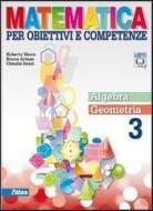 Matematica per obiettivi e competenze. Per la Scuola media. Con espansione online vol.3