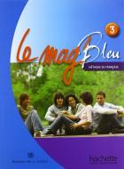 Le Mag' bleu. Methode de français. Italie. Per la Scuola media. Con CD Audio vol.3