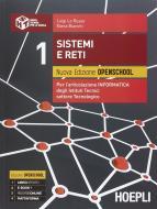 Sistemi e reti. Nuova edizione openschool. Per l'articolazione informatica degli Istituti Tecnici settore tecnologico vol.1