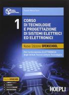Corso di tecnologie e progettazione di sistemi elettrici ed elettronici. Ediz. openschool. Per l'articolazione elettronica degli Istituti tecnici settore tecnologico vol.1