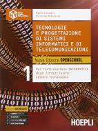 Tecnologie e progettazione di sistemi informatici e di telecomunicazioni. Nuova edizione openschool. Per le Scuole superiori vol.1