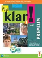 Na klar! Premium. Deutsch leicht gemacht. Per la Scuola media. Con app. Con e-book. Con espansione online vol.1