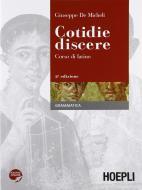 Cotidie discere. Corso di latino. Grammatica. Con espansione online. Per i Licei e gli Ist. magistrali