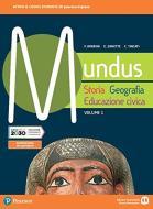 Mundus. Storia, geografia, educazione civica. Per il biennio dei Licei. Con e-book. Con espansione online vol.1