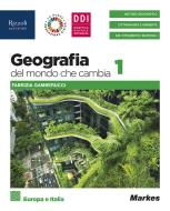 Geografia del mondo che cambia. Per le Scuole superiori. Con e-book. Con espansione online vol.1