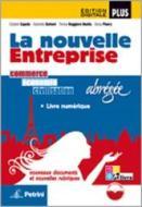 La nouvelle enterprise. Ediz. abbreviata. Per le Scuole superiori. Con e-book. Con espansione online