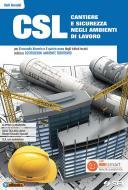 CSL cantiere e sicurezza negli ambienti di lavoro. Con Quaderno per lo sviluppo delle competenze. Per il secondo biennio e quinto anno degli Ist. tecnici e professio