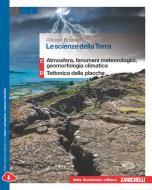 Le scienze della terra. Volume C+D: atmosfera, fenomeni meteorologici, geomorfologia climatica-Tettonica delle placche. Per le Scuole superiori. Con espansione online
