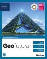Geofutura. Geografia per 1 ora. Per le Scuole superiori. Con e-book. Con espansione online