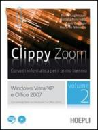 Clippy zoom. Windows Vista e XP-Office 2007. Per le Scuole superiori. Con CD-ROM. Con espansione online vol.2