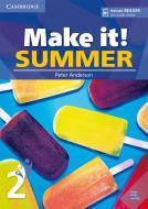 Make it! Summer. Student's Book with reader plus online audio. Per la Scuola media vol.2