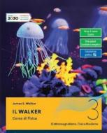 Il Walker. Per le Scuole superiori. Con e-book. Con espansione online vol.3