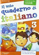 Il mio quaderno di italiano. Per la Scuola elementare vol.3