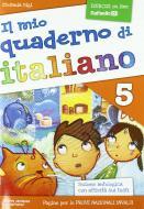 Il mio quaderno di italiano. Per la Scuola elementare vol.5