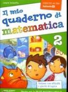 Il mio quaderno di matematica. Per la Scuola elementare vol.2
