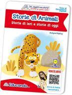 Storie di animali. Storie di ieri e storie di oggi. Ediz. illustrata