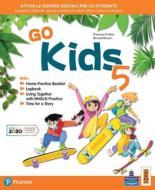 Go kids. Per la 5ª classe elementare. Con e-book. Con espansione online