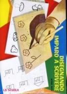 Disegnando imparo a scrivere vol.1