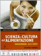 Scienza e cultura dell'alimentazione. Enogastronomia. Per il secondo biennio delle Scuole superiori