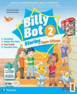 Billy bot. Stories for super citizens. Con e-book. Con espansione online vol.2