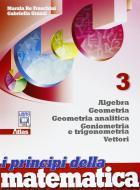 I principi della matematica. Per le Scuole superiori. Con espansione online vol.3