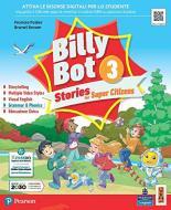 Billy bot. Stories for super citizens. Con e-book. Con espansione online vol.3