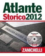 Atlante storico Zanichelli 2012. Con CD-ROM: Enciclopedia storica