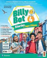 Billy bot. Stories for super citizens. Con e-book. Con espansione online vol.4