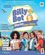 Billy bot. Stories for super citizens. Con e-book. Con espansione online vol.5