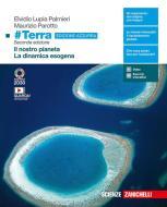 #Terra. Ediz. azzurra. Il pianeta Terra-La dinamica esogena. Per il biennio delle Scuole superiori. Con Contenuto digitale (fornito elettronicamente)