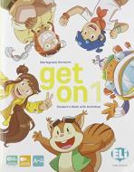 Get on. Per la Scuola elementare. Con e-book. Con espansione online vol.1