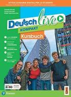 Deutsch live. Dynamisch lernen. Kursbuch. Ediz. in volume unico. Per la Scuola media. Con e-book. Con espansione online