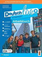 Deutsch live. Dynamisch lernen. Arbeitsbuch. Ediz. in volume unico. Per la Scuola media. Con e-book. Con espansione online