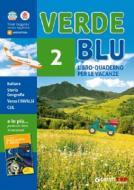 Verdeblu. Libro-quaderno di italiano, storia e geografia per le vacanze. Per la scuola media vol.2