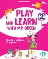 Play and learn with Mr Green. Per la Scuola elementare vol.2