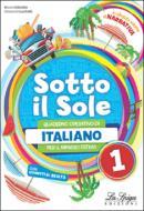 Sotto il sole. Italiano. Per la Scuola media. Con libro di narrativa. vol.1