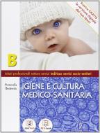 Igiene e cultura medico-sanitaria. Per gli Ist. professionali. Con espansione online vol.2