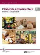 L' industria agroalimentare. Per le Scuole superiori. Con Contenuto digitale (fornito elettronicamente) vol.2