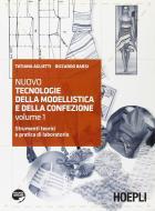 Nuovo tecnologie della modellistica e della confezione. Per gli Ist. professionali per l'industria e l'artigianato. Con espansione online vol.1