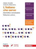 L' italiano che serve. Grammatica e comunicazione. Per le Scuole superiori. Con Contenuto digitale (fornito elettronicamente)