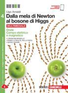 Dalla mela di Newton al bosone di Higgs. La fisica in cinque anni. Per le Scuole superiori. Con e-book. Con espansione online vol.4