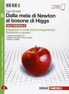 Dalla mela di Newton al bosone di Higgs. La fisica in cinque anni. Per le Scuole superiori. Con e-book. Con espansione online