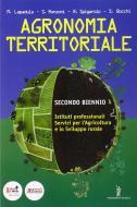 Agronomia territoriale. Con espansione online. Per gli Ist. professionali per l'agricoltura