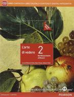 Arte di vedere. Ediz. rossa. Per le Scuole superiori. Con e-book. Con espansione online vol.2